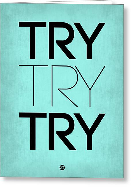 Motivational Poster Greeting Cards - Try Try Try Poster Blue Greeting Card by Naxart Studio
