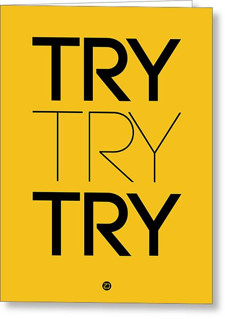 Famous Digital Greeting Cards - Try Try Try Poster Yellow Greeting Card by Naxart Studio