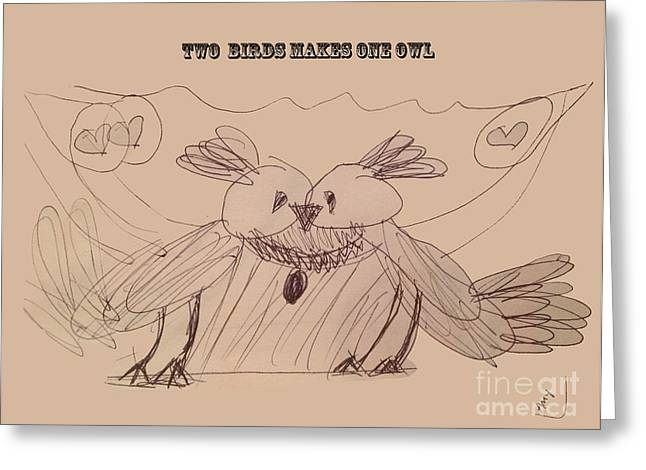 Original Owl Drawing Greeting Cards - Two Birds Makes One Owl by Amy at 8 Greeting Card by Claudia  Ellis