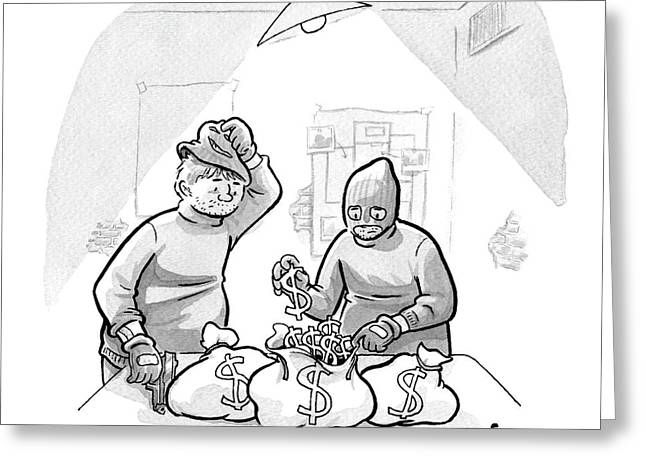 Two Burglars Stuf Dollar Signs Into Bags Greeting Card by Benjamin Schwartz