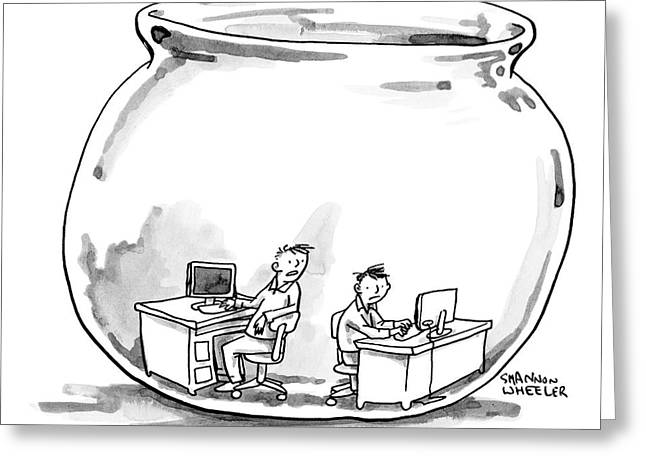 Two Men Work At Computer Desks In A Fish Bowl Greeting Card by Shannon Wheeler