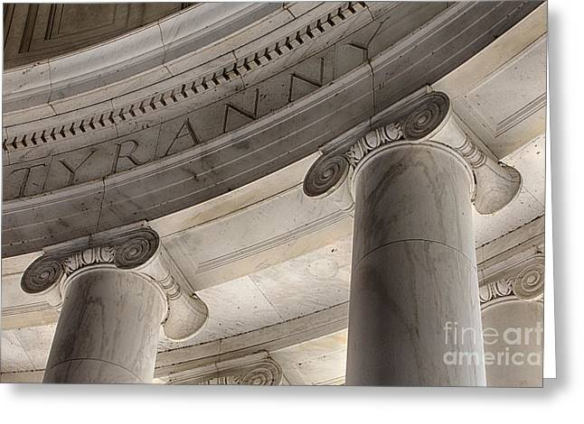 Jefferson Memorial Photographs Greeting Cards - Tyranny Greeting Card by Jerry Fornarotto