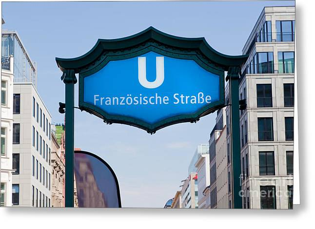 U-bahn Photographs Greeting Cards - Ubahn franzosische strasse Berlin Germany Greeting Card by Michal Bednarek
