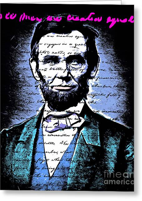 4th July Digital Greeting Cards - United States President Abraham Lincoln Gettysburg Address All Men Are Created Equal 20140914poster Greeting Card by Wingsdomain Art and Photography