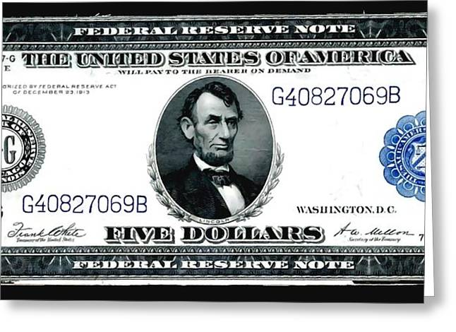 Civil Liberties Paintings Greeting Cards - U.S. 1914 five dollar Federal Reserve Note FR 871A Greeting Card by Lanjee Chee