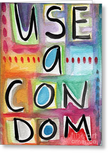 Signs Mixed Media Greeting Cards - Use A Condom Greeting Card by Linda Woods