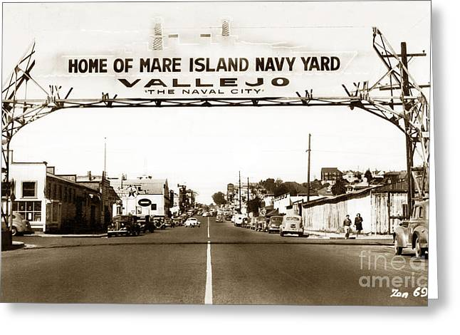Vallejo The Navy City Home Of Mare Island Navy Yard Circa 1941 Greeting Card by California Views Mr Pat Hathaway Archives