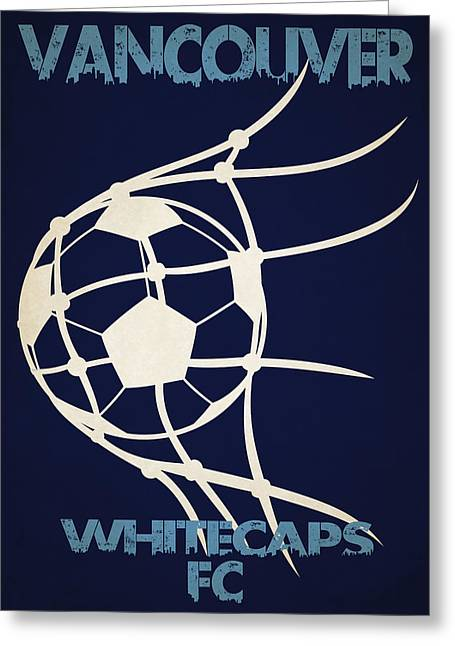 Vancouver Greeting Cards - Vancouver Whitecaps Fc Greeting Card by Joe Hamilton