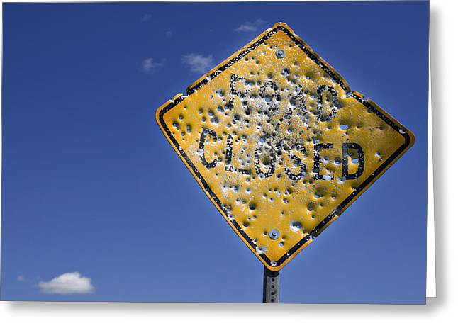 Closed Road Greeting Cards - Vandalized Road Sign Many Bullet Holes Greeting Card by Donald  Erickson