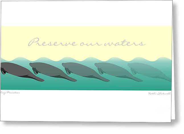 Save Our Water Greeting Cards - Vanishing Manatees - Preserve Our Waters Poster Greeting Card by Kathi Shotwell