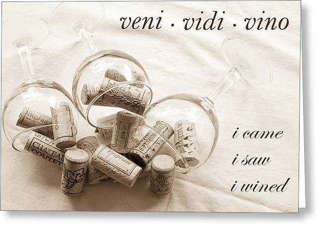 South Of France Greeting Cards - Veni Vidi Vino toned Greeting Card by Nomad Art And  Design