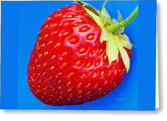 Berry Greeting Cards - Very Strawberry  Greeting Card by Chris Berry