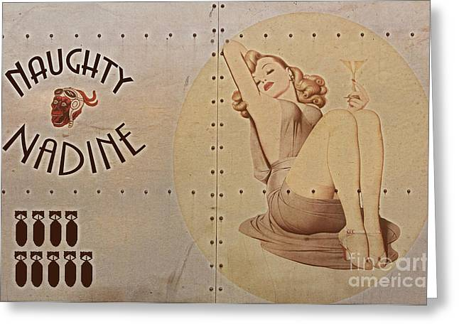 World War 2 Greeting Cards - Vintage Nose Art Naughty Nadine Greeting Card by Cinema Photography