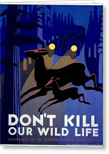 Driving Life Greeting Cards - Vintage Poster - Dont Kill Our Wild Life Greeting Card by Benjamin Yeager
