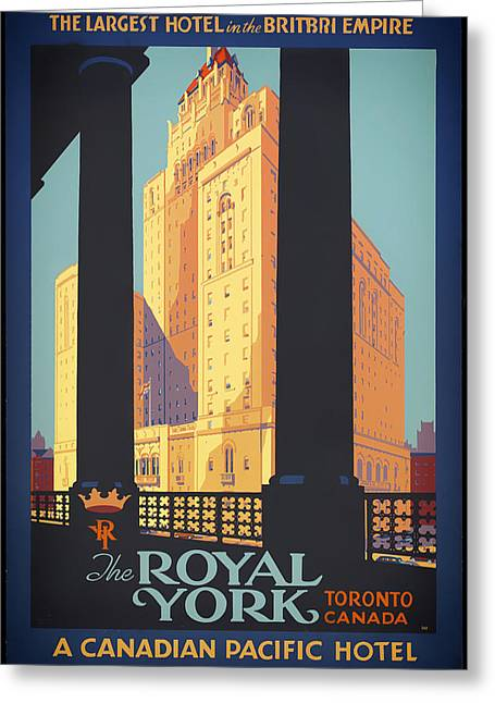 Signed Drawings Greeting Cards - Vintage Royal York Hotel Travel Poster Greeting Card by Mountain Dreams