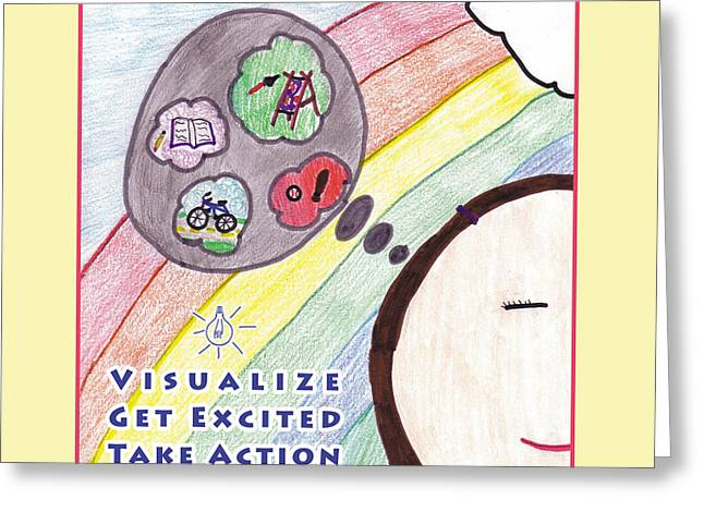 Take Action Greeting Cards - Visualize - Get Excited - Take Action Greeting Card by Victor Pacini