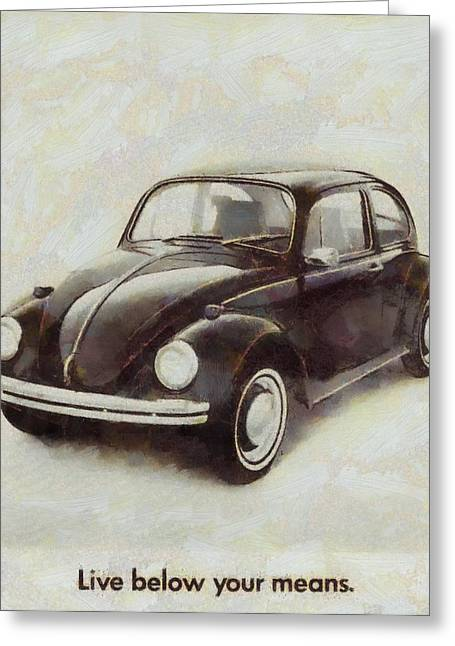 Vw Beetle Greeting Cards - Volkswagen Beetle Live Below Your Means Greeting Card by Dan Sproul