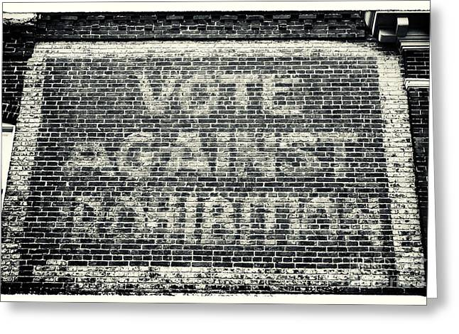 Voted Images Greeting Cards - Vote Against Prohibition IV Greeting Card by John Rizzuto
