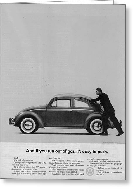 Out Of It Greeting Cards - VW Beetle Advert 1962 - And if you run out of gas its easy to push Greeting Card by Nomad Art And  Design