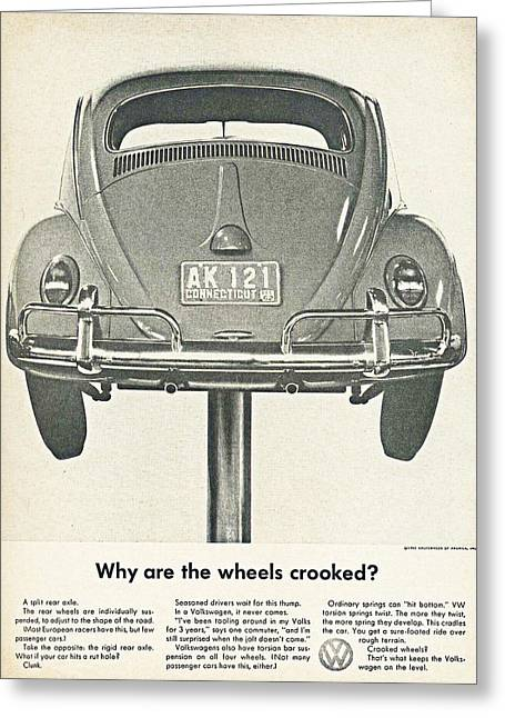 Vw Beetle Greeting Cards - VW Beetle Advert 1962 - Why are the wheels crooked? Greeting Card by Nomad Art And  Design