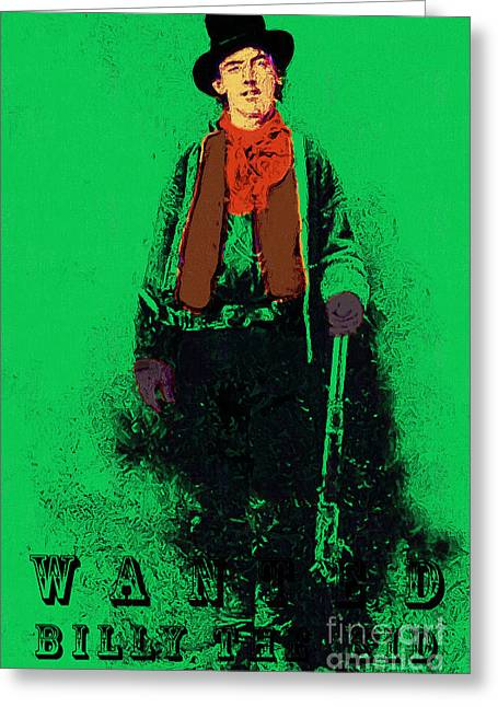 Billy The Kid Greeting Cards - Wanted Billy The Kid 20130211 Greeting Card by Wingsdomain Art and Photography