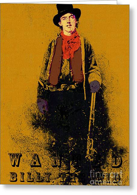 Billy The Kid Greeting Cards - Wanted Billy The Kid 20130211gm138 Greeting Card by Wingsdomain Art and Photography