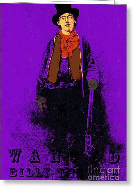 Billy The Kid Greeting Cards - Wanted Billy The Kid 20130211gp180 Greeting Card by Wingsdomain Art and Photography