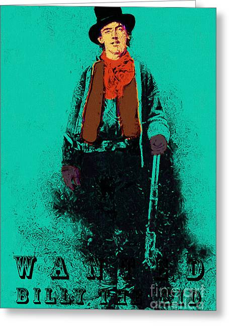 Billy The Kid Greeting Cards - Wanted Billy The Kid 20130211gp28 Greeting Card by Wingsdomain Art and Photography