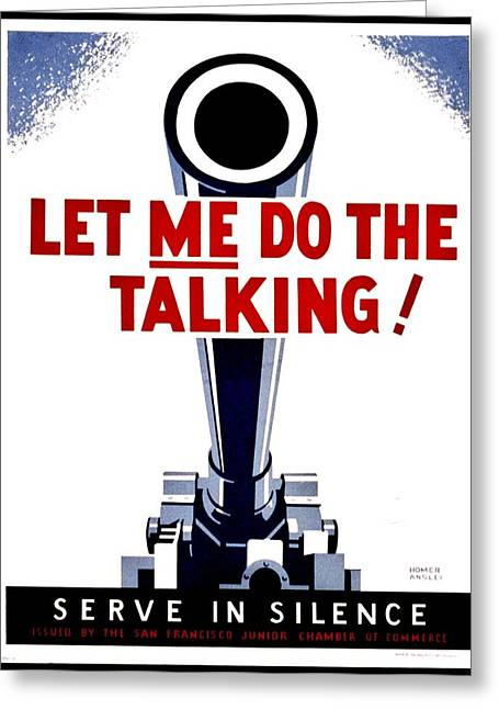 Recruit Greeting Cards - War Poster - WW2 - Let Me Do The Talking Greeting Card by Benjamin Yeager