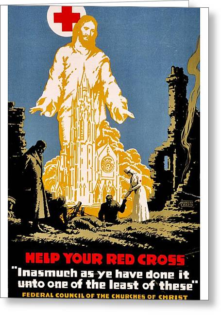Ww1 Greeting Cards - War Poster - WW1 - Christians Support Red Cross Greeting Card by Benjamin Yeager