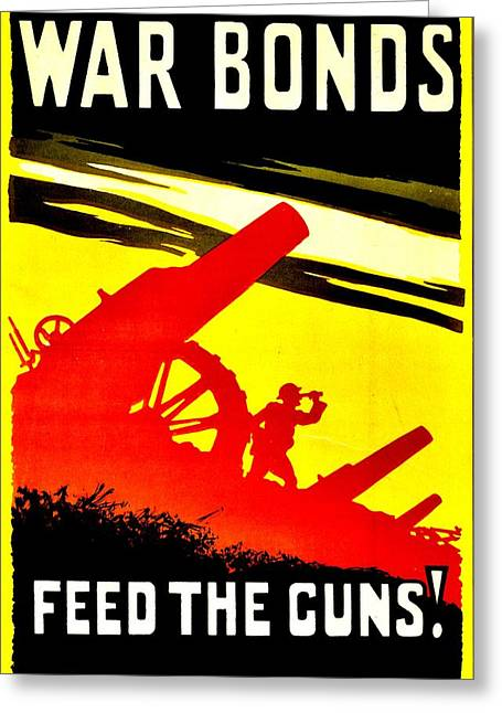 Recruit Greeting Cards - War Poster - WW1 - Feed the Guns Greeting Card by Benjamin Yeager