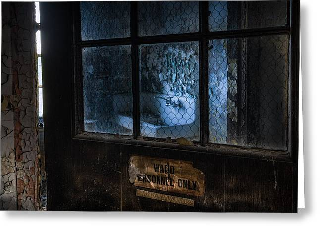 Abandoned Places Greeting Cards - Ward personnel only Greeting Card by Gary Heller