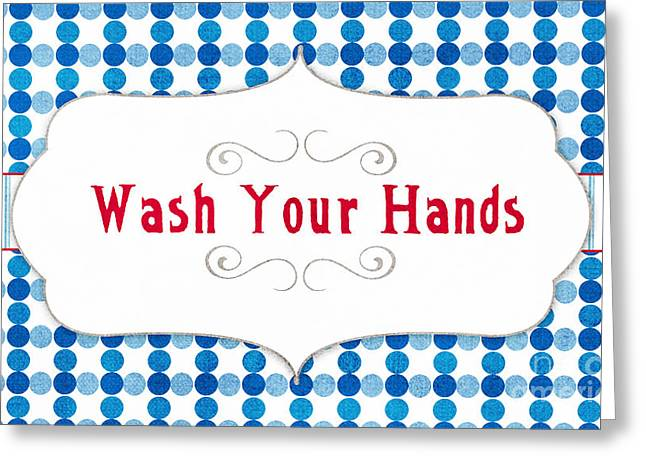 Gym Mixed Media Greeting Cards - Wash Your Hands Sign Greeting Card by Linda Woods