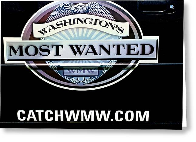 Washington's Most Wanted Greeting Card by Roger Reeves  and Terrie Heslop