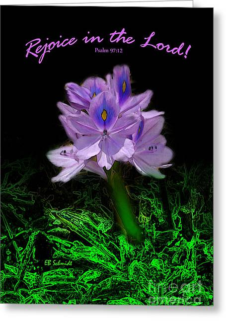 Joy Of The Lord Greeting Cards - Water Hyacinth - Psalm 97 Greeting Card by E B Schmidt