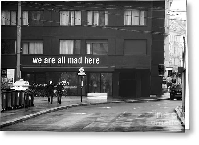 Mad Artist Greeting Cards - We Are All Mad Here Greeting Card by John Rizzuto