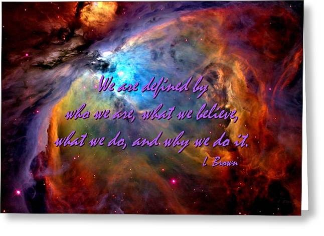 Orion Mixed Media Greeting Cards - We Are Defined By... Greeting Card by L Brown