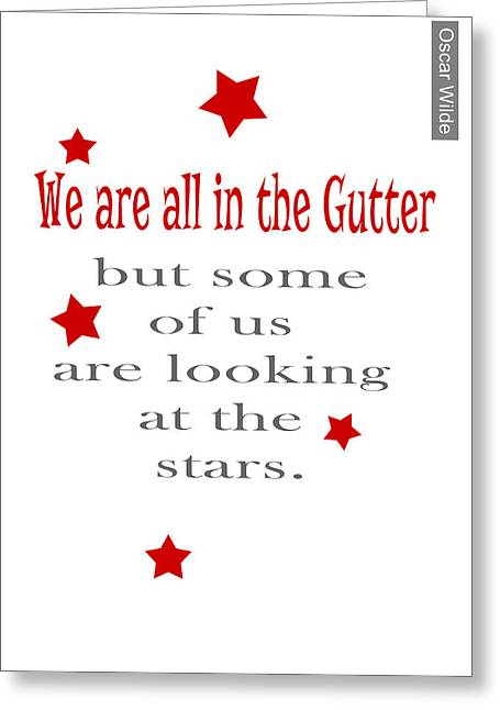 Motivational Poster Greeting Cards - We are in the Gutter Greeting Card by Nik Helbig