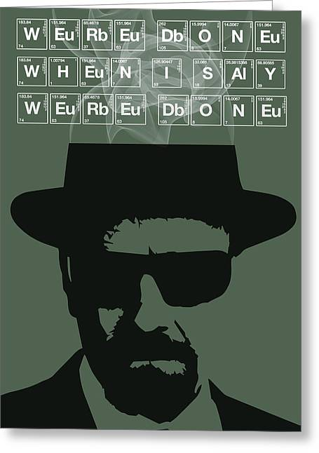 Money Quotes Greeting Cards - We Are Not Done by Walter White Greeting Card by Florian Rodarte
