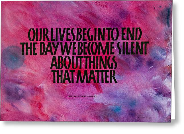 Martin Luther King Jr. Greeting Cards - We Become Silent Greeting Card by Elissa Barr