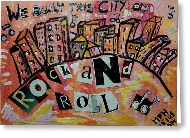 Rock N Roll Mixed Media Greeting Cards - We Built This City Greeting Card by Mimulux patricia no