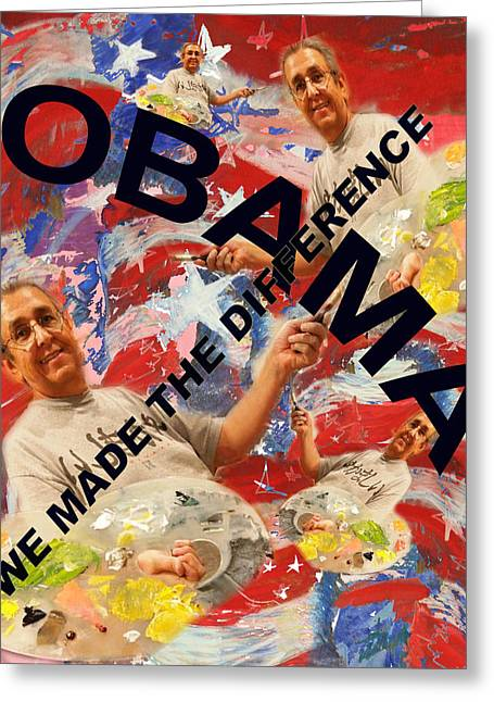 Obama 2012 Greeting Cards - We Made The Difference Greeting Card by Joseph Mora