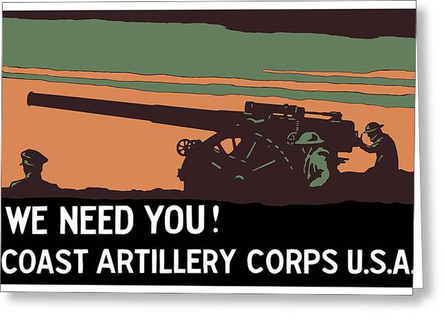 Ww1 Greeting Cards - We Need You Coast Artillery Corps USA Greeting Card by War Is Hell Store