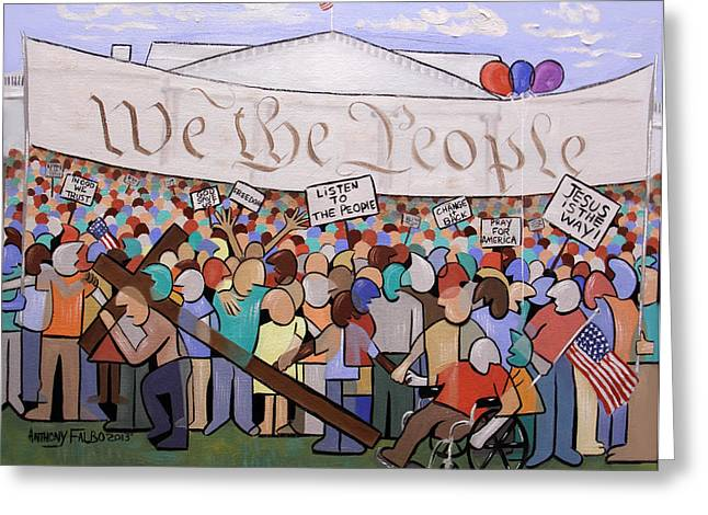 We The People Greeting Card by Anthony Falbo