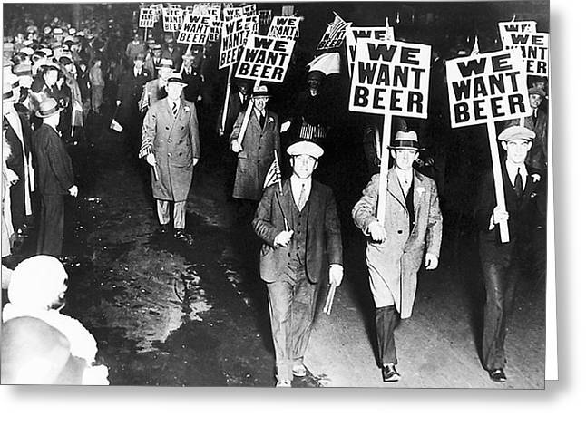 Prohibition Greeting Cards - We Want Beer Greeting Card by Unknown