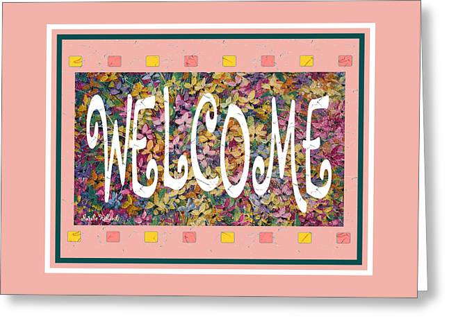 Owner Greeting Cards - Welcome Greeting Card by Natalie Holland