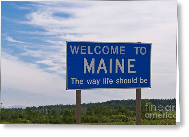 Is The Way Greeting Cards - Welcome Sign For Maine Greeting Card by Bill Bachmann