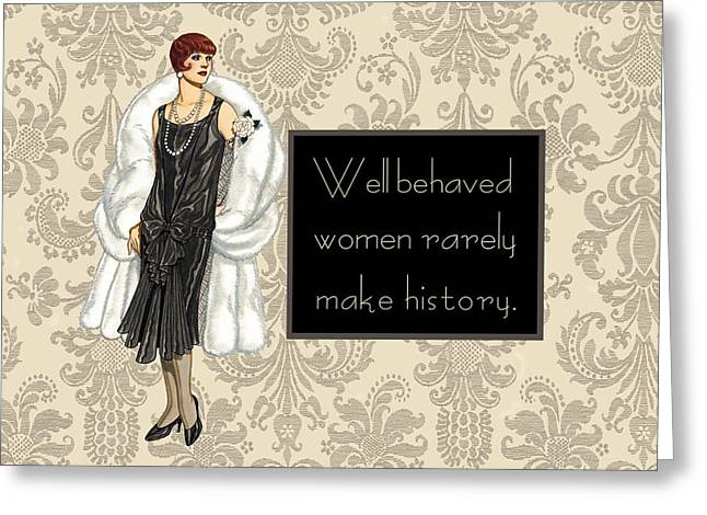 Humorous Greeting Cards Greeting Cards - Well behaved women... Greeting Card by Marilu Windvand