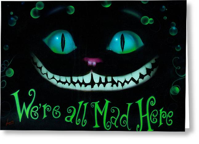 We're All Mad Here Greeting Card by Luis  Navarro