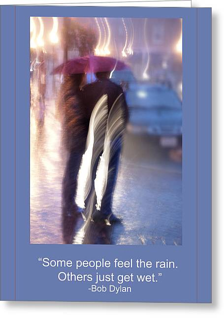 Bob Dylan Print Greeting Cards - Wet Greeting Card by Rick Mosher